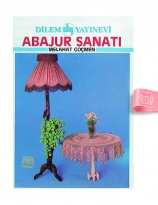 DİLEM YAYINLARI - Abajur Sanatı - Sayı 323