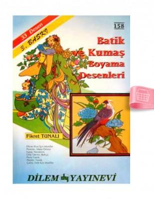 DİLEM YAYINLARI - Batik ve Kumaş Boyama Desenleri - Sayı 158