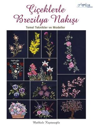 TUVA - Çiçeklerle Brezilya Nakışı