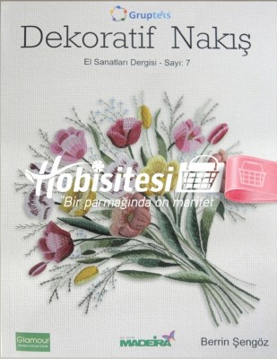 KAPLAN YAYINLARI - Dekoratif Nakış - El Sanatları Dergisi - Sayı 7