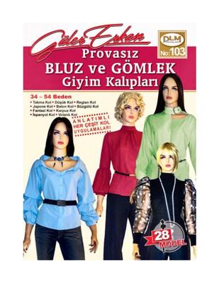 DİLEM YAYINLARI - Güler Erkan′la Provasız Giyim Kalıpları - Sayı 103