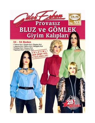 Güler Erkan′la Provasız Giyim Kalıpları - Sayı 103