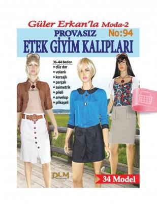 DİLEM YAYINLARI - Güler Erkan′la Provasız Giyim Kalıpları - Sayı 94