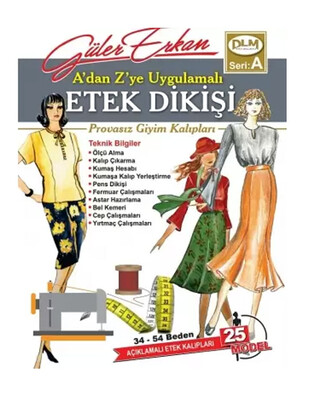DİLEM YAYINLARI - Güler Erkan′la Provasız Giyim Kalıpları - Seri A