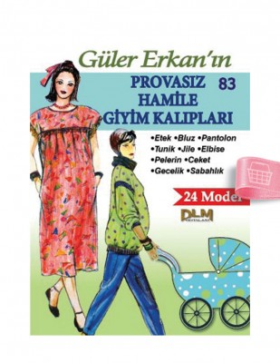 DİLEM YAYINLARI - Güler Erkan'la Provasız Giyim Kalıpları - Sayı 83
