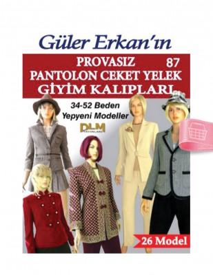 DİLEM YAYINLARI - Güler Erkan'la Provasız Giyim Kalıpları - Sayı 87