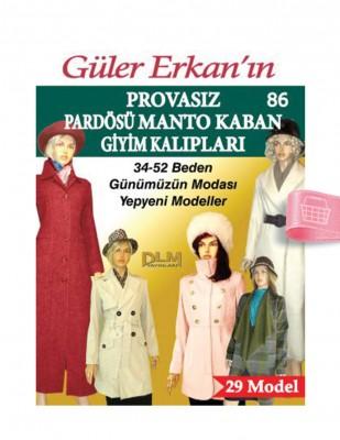 DİLEM YAYINLARI - Güler Erkan'la Provasız Giyim Kalıpları - Sayı 86