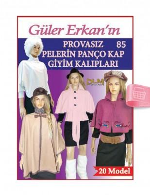 DİLEM YAYINLARI - Güler Erkan'la Provasız Giyim Kalıpları - Sayı 85