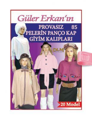 Güler Erkan′la Provasız Giyim Kalıpları - Sayı 85