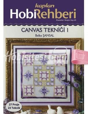 KAPLAN YAYINLARI - Hobi Rehberi - Canvas Tekniği 1 - Sayı 20