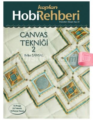 KAPLAN YAYINLARI - Hobi Rehberi - Canvas Tekniği 2 - Sayı 22