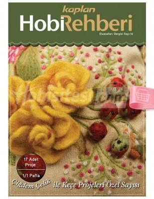 KAPLAN YAYINLARI - Hobi Rehberi - Keçe Projeleri Özel Sayı - Sayı 16