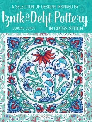 TUVA - Iznik & Delft Pottery in Cross Stitch