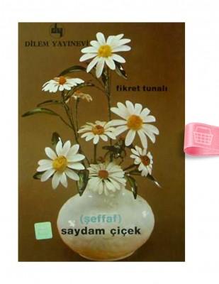DİLEM YAYINLARI - Şeffaf, Saydam Çiçek - Sayı 306