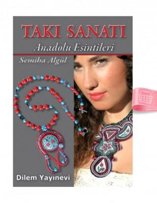 DİLEM YAYINLARI - Takı Sanatı, Anadolu Esintileri