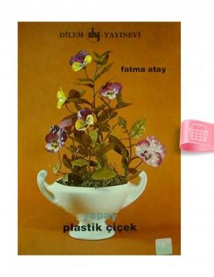 DİLEM YAYINLARI - Yapay Plastik Çiçek - Sayı 307